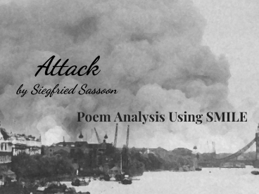 Attack - by Siegfried Sassoon (SMILE Analysis points)