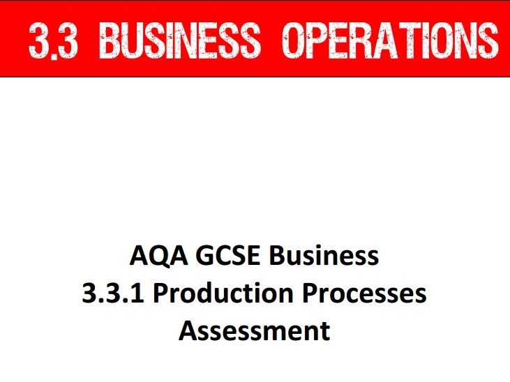 AQA GCSE Business (9-1) 3.3.1 Production Processes - Assessment