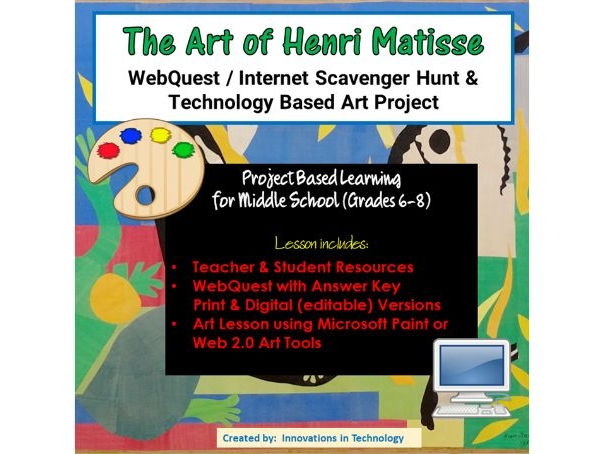 The Art of Henri Matisse - WebQuest / Internet Scavenger Hunt & Art Project