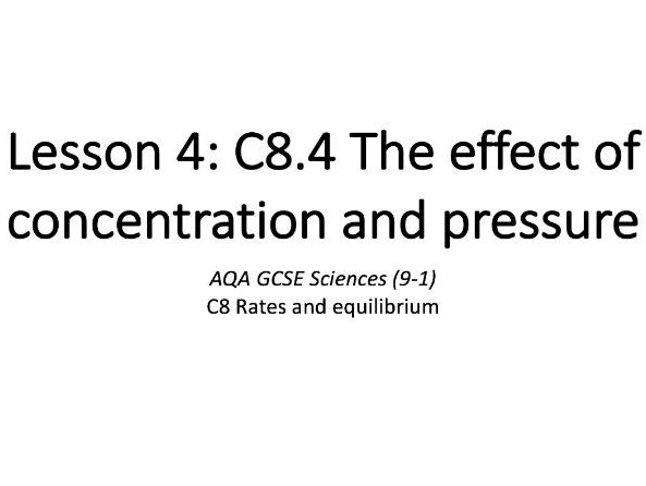 C8.4 The effect of concentration and pressure