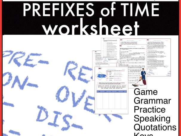 Prefixes of Time and Order. Re-, post-, ex-, pre-, fore- ESL/EFL