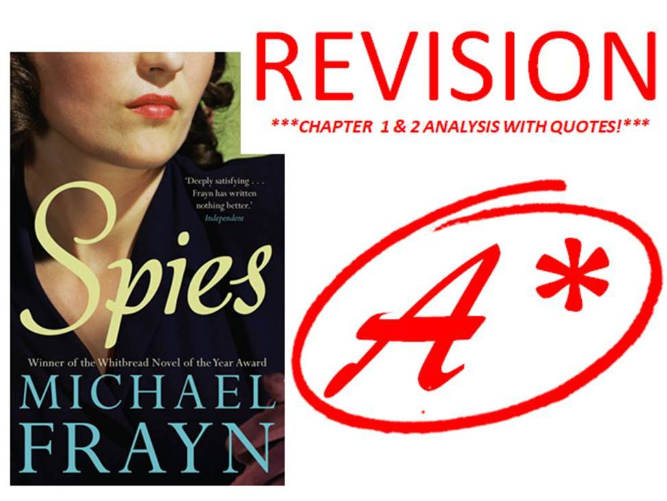 SPIES BY MICHAEL FRAYN CHAPTER 1 & 2 REVISION