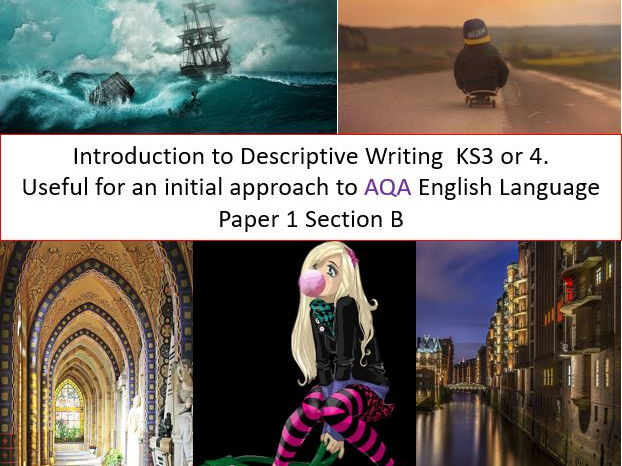 Descriptive Writing KS3 or 4. Useful for  AQA English Language Paper 1  Section B introduction.