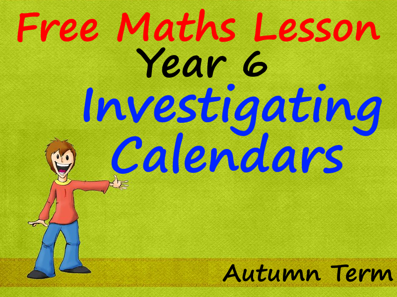 FREE Year 6 PowerPoint Lesson - Investigating  Calendars - Autumn Term