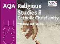AQA Religious Studies B, Catholic Christianity with Islam & Christianity - to aid Chapter 4, Sections: 1, 2, 3, 4, 5 & 6.