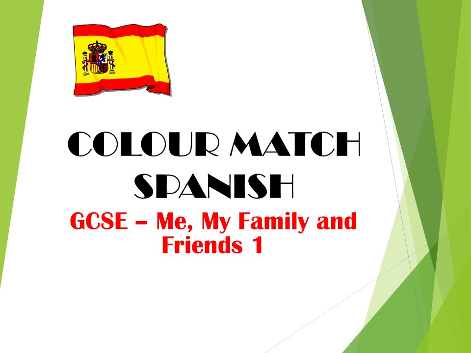 GCSE SPANISH - Me, My Family and Friends 1 (adjectives) - COLOUR MATCH