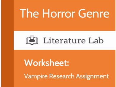 Literature Lab: The Horror Genre - Vampire Research Assignment Worksheet