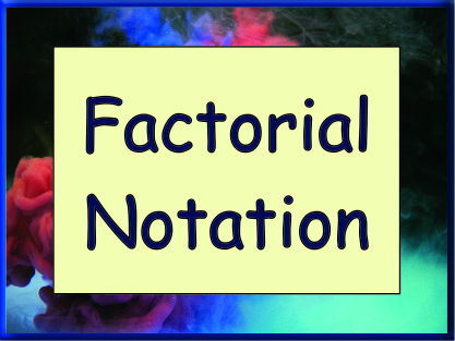 Using Factorial Notation