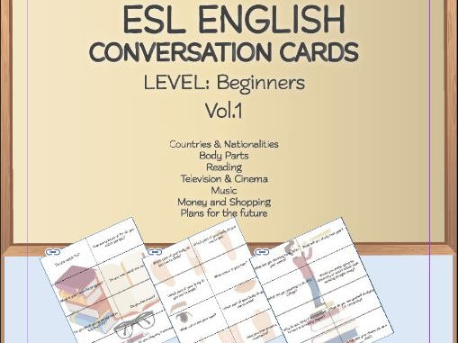 ESL ENGLISH Conversation Cards LEVEL: Beginners VOL.1