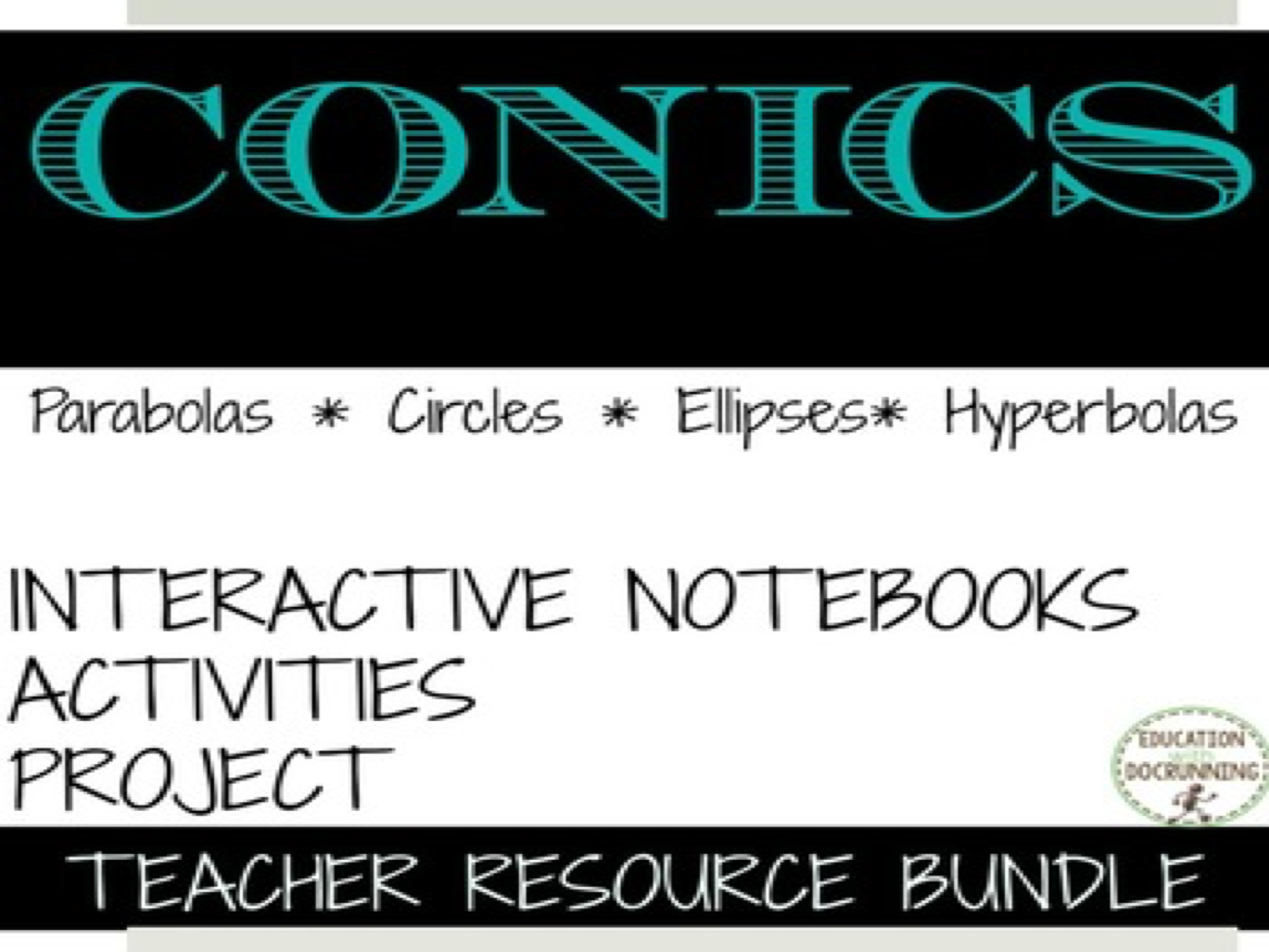 Conic Sections Teacher Resource Bundle
