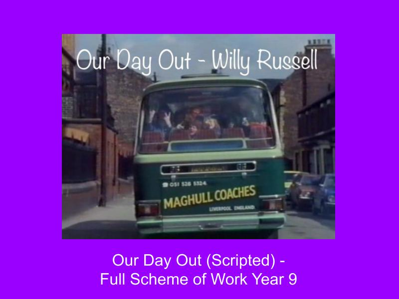 Our Day Out - Full scheme of work Year 9