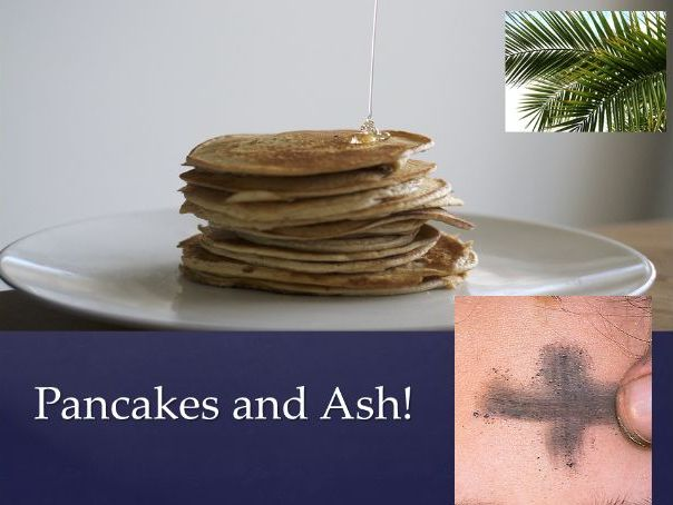 Pancakes and Ash!- Assembly - February 2020 -Key Stages 3, 4 and 5.