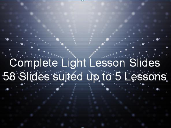 Light Complete Slides + 7 Worksheets Bundle