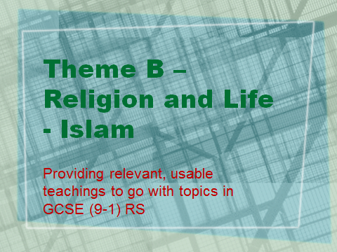 AQA GCSE (9-1) RS - Relevant teachings Theme B - Religion and Life - Islam