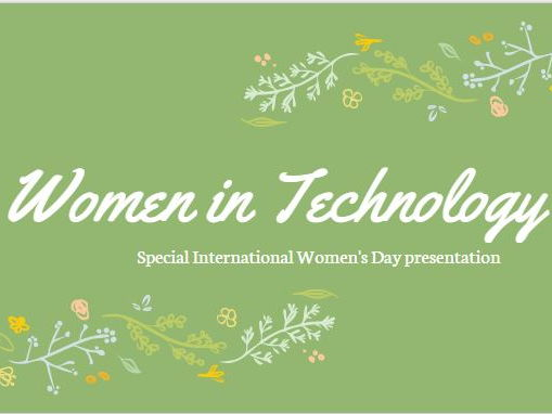 Women in Technology: Special International Women's Day Presentation