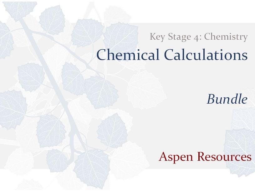 KS4 - Chemical Calculations - Bundle