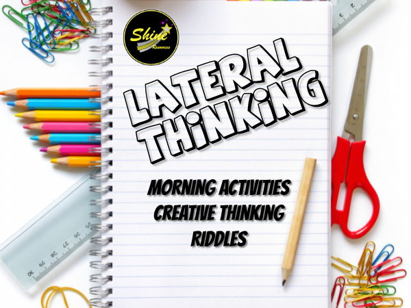 Creative / Lateral thinking / Thinking Outside the Box / Riddles - Morning Activities