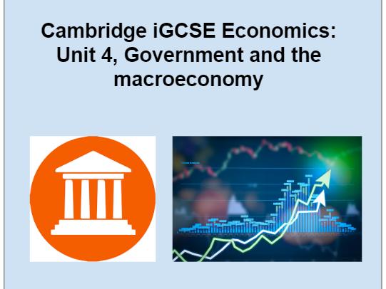 iGCSE Economics. Unit 4: Government and the macroeconomy