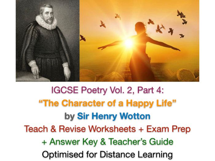 """IGCSE Poetry: """"The Character of a Happy Life"""" (Henry Wotton) TEACH + EXAM PREP + ANSWERS"""