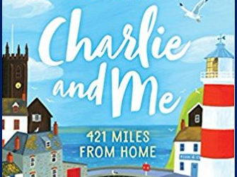 CHARLIE AND ME BY MARK LOWRY - 3 -4 HOURS OF ACTIVITIES TO GO ALONGSIDE CLASS READING