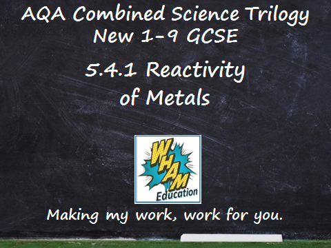 AQA Combined Science Trilogy: 5.4.1 Reactivity of metals