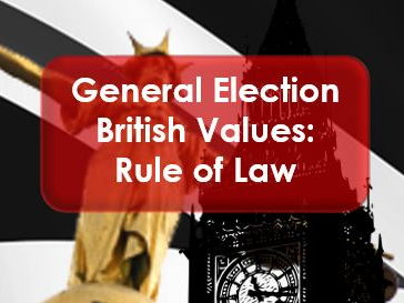 Citizenship: General Election 2017: Rule of Law