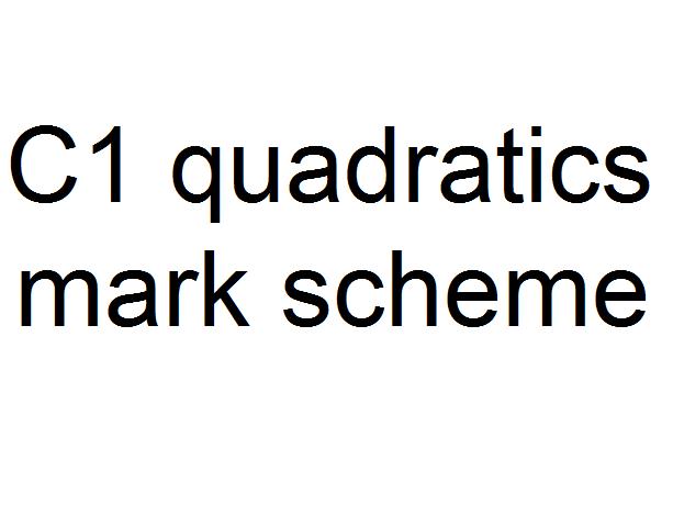 C1 quadratics mark scheme