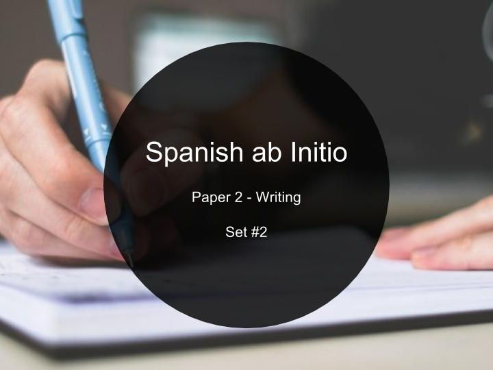 Spanish ab Initio - Paper 2 - Set #2