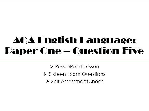 English Language Paper One  - Section B: Question Five (AQA, 2017)