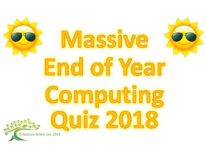 End of year Computing Summer Quiz 2018