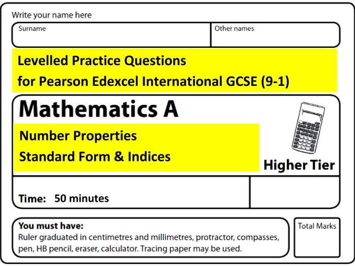 Edexcel IGCSE Mathematics (9-1) levelled practice questions: number properties standard form indices