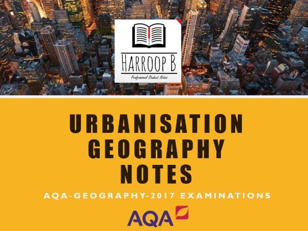 GCSE- Geography - Updated Urbanisation Notes (Old Spec)
