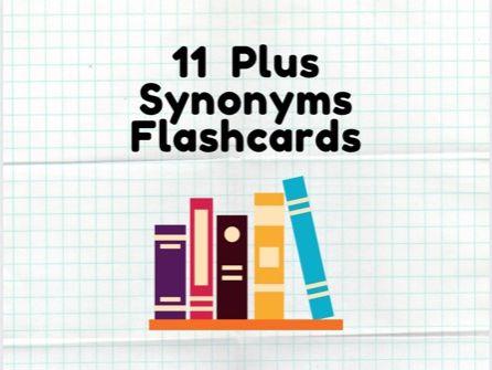 11 Plus Synonyms Flashcards