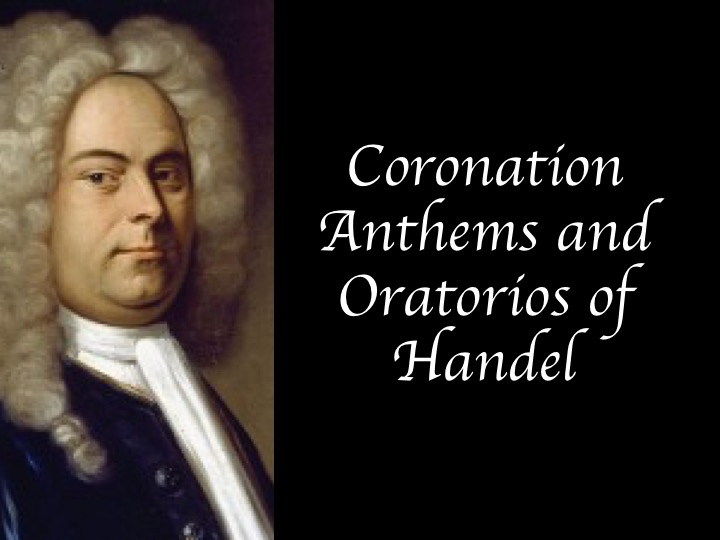 AQA GCSE Music Component 1 AoS 1 Coronation Anthems and Oratorios of Handel