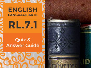 RL.7.1 - Quiz and Answer Guide