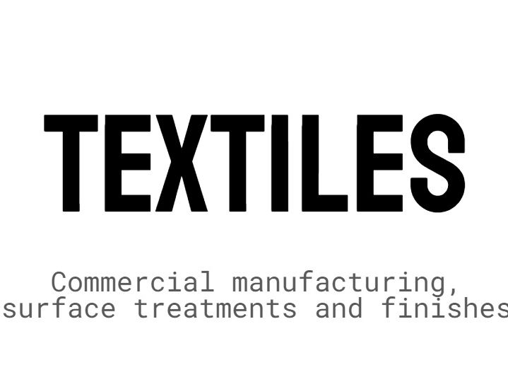 AQA Design Technology - Textiles, commercial manufacturing, surface treatments and finishes