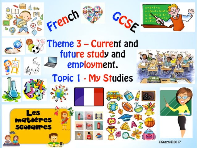 French GCSE New Specs - Theme 3 - Current and future study and employment, Topic 1 - My studies.