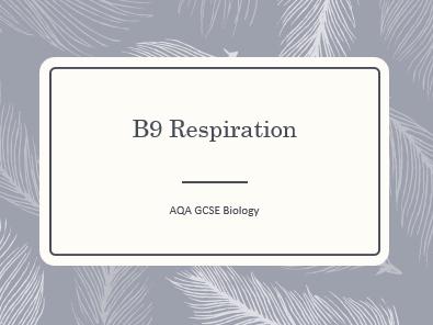 AQA GCSE Biology (9-1) B9 Respiration - ALL LESSONS