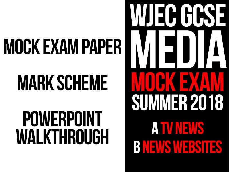 WJEC GCSE Media Complete Mock Exam - Summer 2018