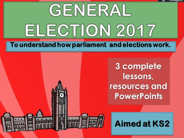 GENERAL ELECTION 2017 - 3 COMPLETE LESSONS