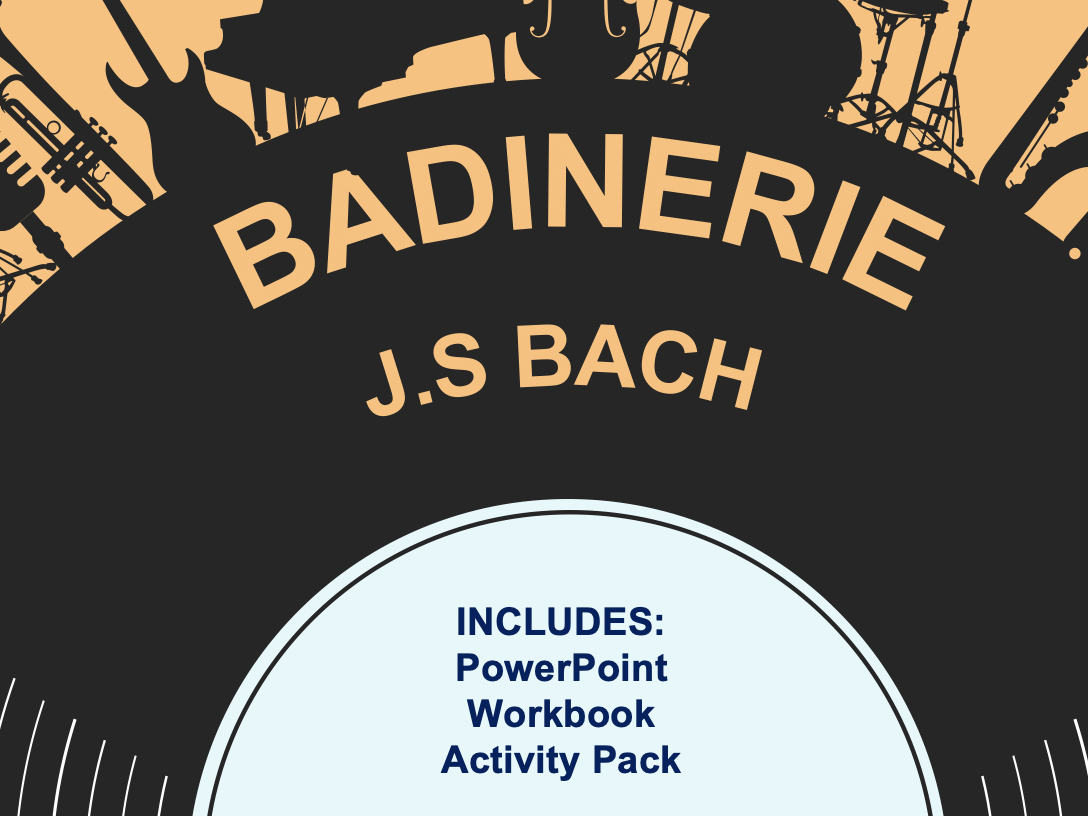 BADINERIE - J.S BACH - Eduqas GCSE Music - Ppt with detailed analysis, workbook and activity pack