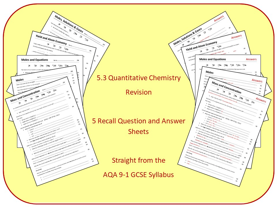 Topic 3: Quantitative Chemistry Revision Questions and Answer Sheets (inc Triple)