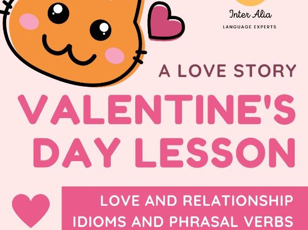 Valentine's Day IDIOMS AND PHRASAL VERBS Lesson Plan - ESL - TEFL - EFL