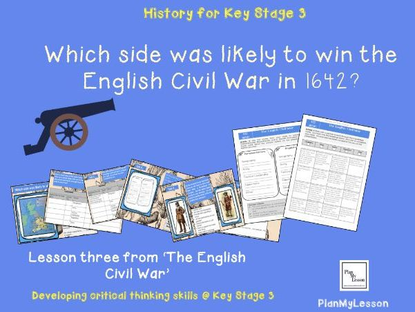 The English Civil War: L3 'Which side was likely to win the English Civil War in 1642?'