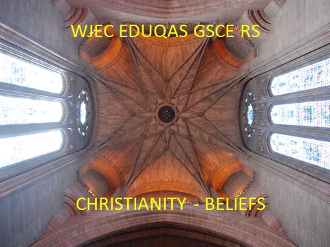 WJEC EDUQAS GCSE RELIGIOUS STUDIES – REVISION MATERIALS – CHRISTIAN BELIEFS