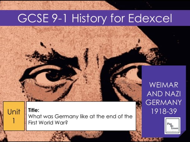 Edexcel GCSE  9-1 Weimar Nazi Germany. L1 What was Germany like after the First World War?