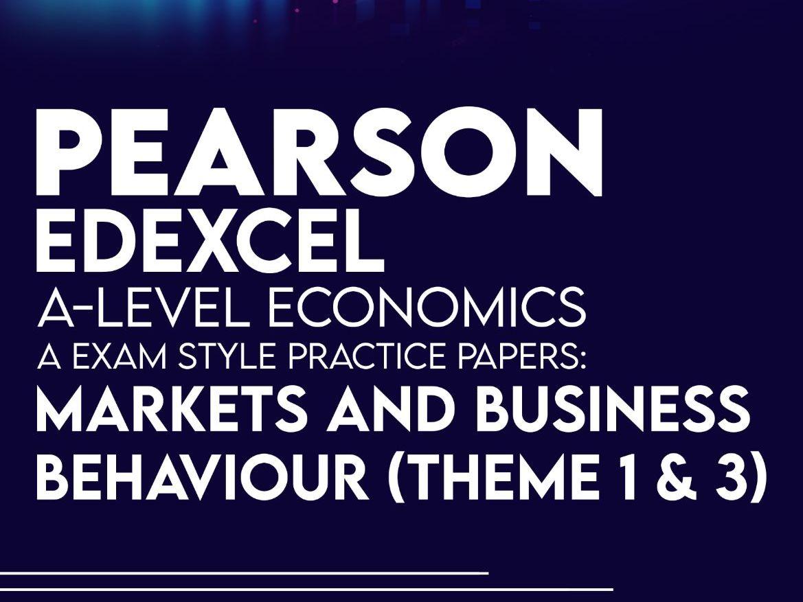 Bundle of 3 - A Level Edexcel Economics Practice Papers - Markets and Buisness Behaviour (Theme 1& 3)