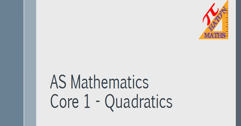 AQA Core 1 Quadratics Workbook and Powerpoints