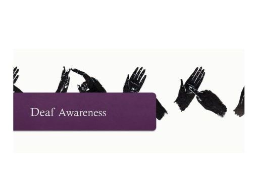 Deaf Awareness: presentation/ workshop