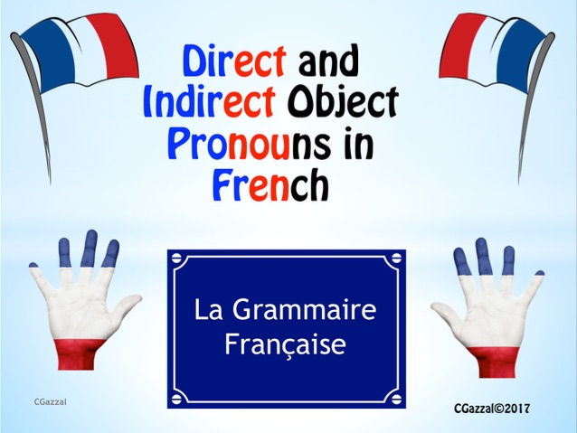 Direct and Indirect Object Pronouns. in French - a complete guide.